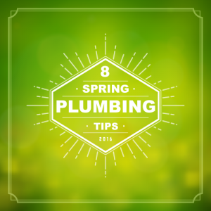 8 Helpful Spring Plumbing Tips 2016