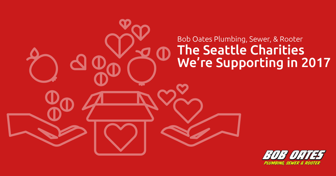 The Seattle Charities We're Supporting in 2017 | Bob Oates Plumbing, Sewer, & Rooter