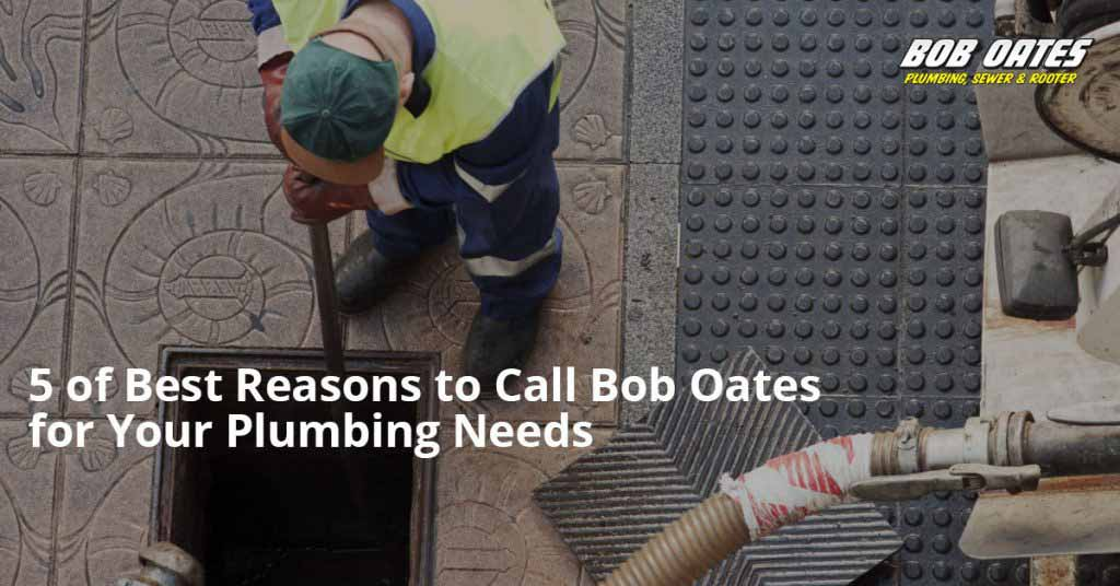 best reasons to call seattle plumber bob oates