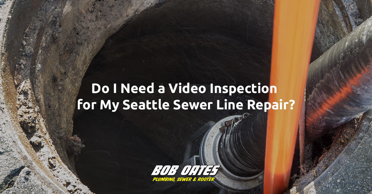 Do I Need a Video Inspection for My Seattle Sewer Line Repair?